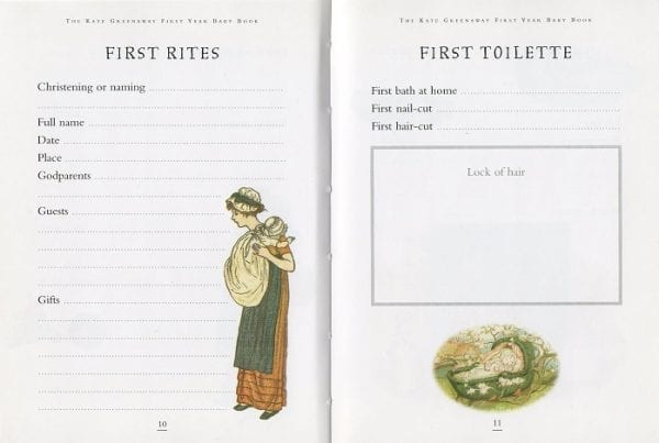 On pages 10 and 11 of The Kate Greenaway First Year Baby Book are spaces to record details of the christening or naming ceremony, the first bath and nail-cut and keep a lock of hair from the first hair-cut.